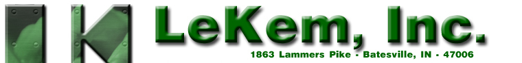 Lekem, Inc. 1863 Lammers Pike, Batesville, IN 47006